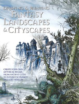 Drawing & Painting Fantasy Landscapes & Cityscapes By Alexander, Rob/ McKenna, Martin