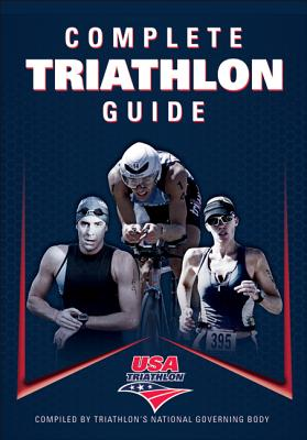 Complete Guide to Triathlon By USA Triathlon