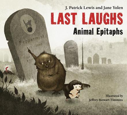 Last Laughs By Lewis, J. Patrick/ Yolen, Jane/ Timmins, Jeffrey Stewart (ILT)